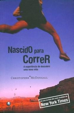 Nascido para Correr: Melhor livro de corrida já escrito.